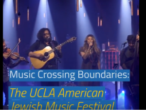First Ever UCLA American Jewish Music Festival